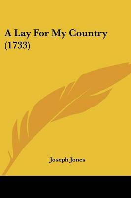 A Lay For My Country (1733) by Joseph Jones image