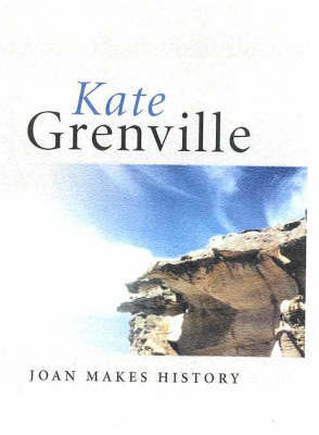 Joan Makes History by Kate Grenville