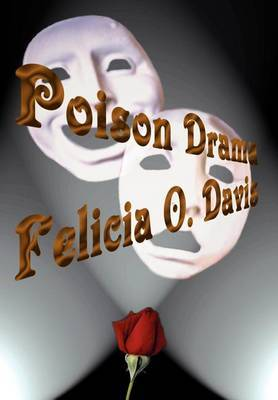 Poison Drama by Felicia O. Davis
