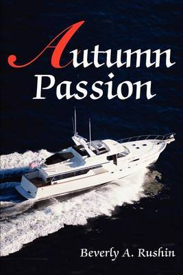 Autumn Passion by Beverly A Rushin