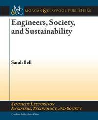 Engineers, Society, and Sustainability by Sarah Bell