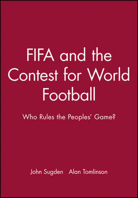 FIFA and the Contest for World Football by John Sugden image
