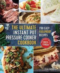 The Ultimate Instant Pot Pressure Cooker Cookbook by Ella Sanders
