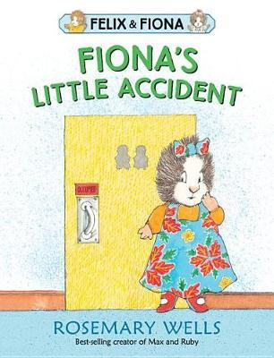 Fiona's Little Accident by Rosemary Wells