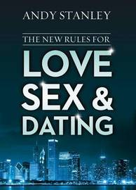 The New Rules for Love, Sex, and Dating Book by Andy Stanley