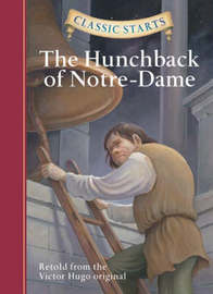 Classic Starts (R): The Hunchback of Notre-Dame by Victor Hugo