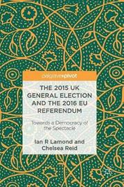 The 2015 UK General Election and the 2016 EU Referendum by Ian R. Lamond image