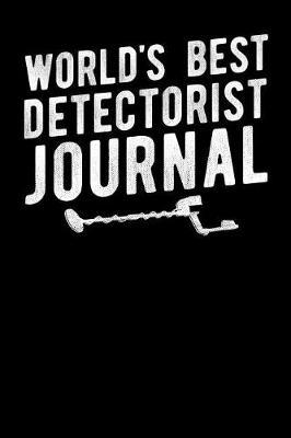 World's Best Detectorist Journal by Fourth Wall Journals