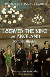 I Served the King of England by Bohumil Hrabal image