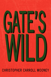 Gate's Wild by Christopher Carroll Mooney image