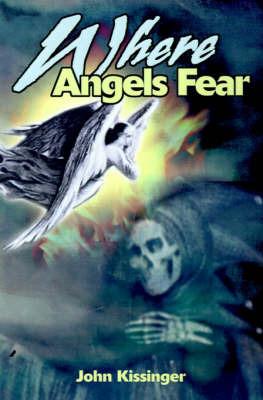 Where Angels Fear by John Kissinger image
