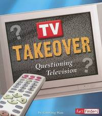 TV Takeover: Questioning Television by Guofang Wan