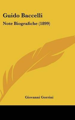 Guido Baccelli: Note Biografiche (1899) by Giovanni Gorrini image