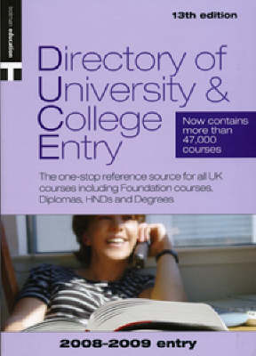 Directory of University and College Entry (DUCE): 2008-2009 Entry
