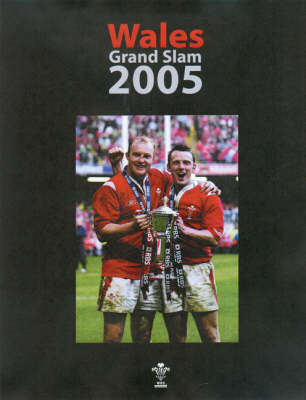 Wales Grand Slam: 2005 by Eleanor Taylor