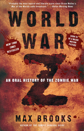 World War Z: An Oral History of the Zombie War (US Ed.) by Max Brooks