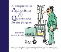 A Companion to Aphorisms and Quotations for the Surgeon by Moshe Schein image