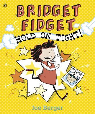 Bridget Fidget Hold on Tight by Joe Berger