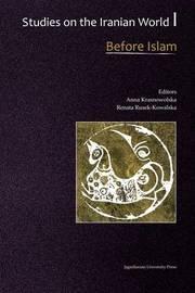 Studies on the Iranian World - Medieval and Modern: Volume 1 by Anna Krasnowolska