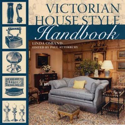 Victorian House Style Sourcebook by Linda Osband