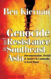 Genocide and Resistance in Southeast Asia by Ben Kiernan image