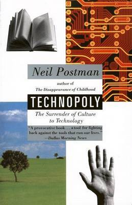 Technopoly by Neil Postman