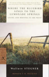 Mod Lib Where The Bluebird Sings/ Lemonade Springs by Wallace Stegner