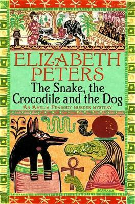 The Snake, the Crocodile and the Dog (Amelia Peabody Mystery #7) by Elizabeth Peters