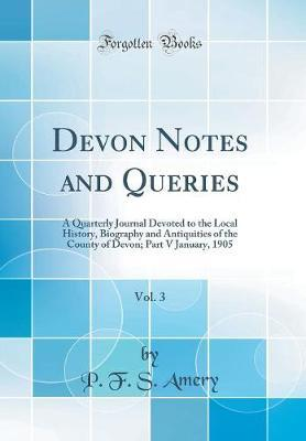 Devon Notes and Queries, Vol. 3 by P F S Amery image