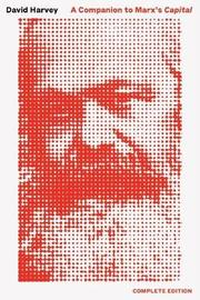 Companion to Marx's Capital, a by David Harvey