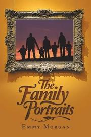 The Family Portraits by Emmy Morgan