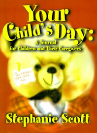 Your Child's Day: A Journal for Children and Their Caregivers by Stephanie Scott image