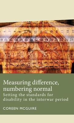 Measuring Difference, Numbering Normal by Coreen McGuire