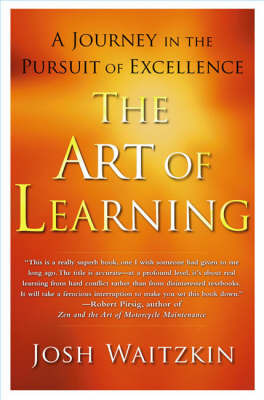 The Art of Learning: A Journey in the Pursuit of Excellence by Josh Waitzkin image
