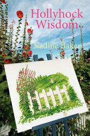Hollyhock Wisdom by Nadine Baker image