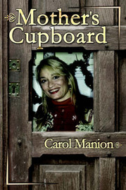 Mother's Cupboard by Carol Manion image