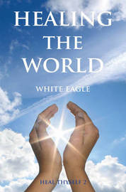 "Healing the World by ""White Eagle"""
