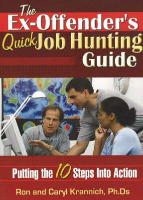 Ex-Offender's Quick Job Hunting Guide: Putting the 10 Steps into Action by Ron L. Krannich image