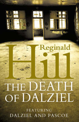 The Death of Dalziel: A Dalziel and Pascoe Novel by Reginald Hill image