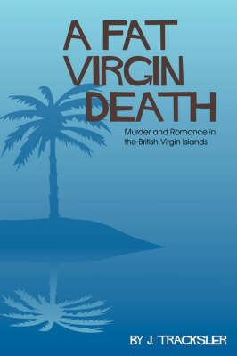 A Fat Virgin Death by Joyce Tracksler