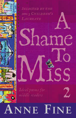 A Shame to Miss Poetry: Collection 2 by Anne Fine