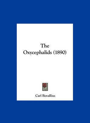 The Oxycephalids (1890) by Carl Bovallius