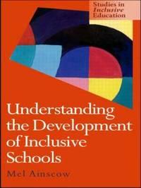 Understanding the Development of Inclusive Schools by Mel Ainscow