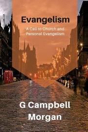 Evangelism by G Campbell Morgan
