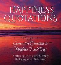 Happiness Quotations by Erica Marie Glessing