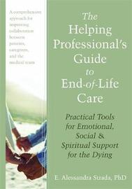 The Helping Professional's Guide to End-of-Life Care by E. Strada