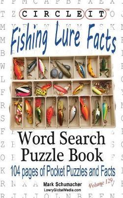 Circle It, Fishing Lure Facts, Word Search, Puzzle Book by Lowry Global Media LLC