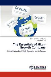 The Essentials of High-Growth Company by Isaac Jonathan Tandjung