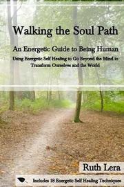 Walking the Soul Path by Ruth Lera