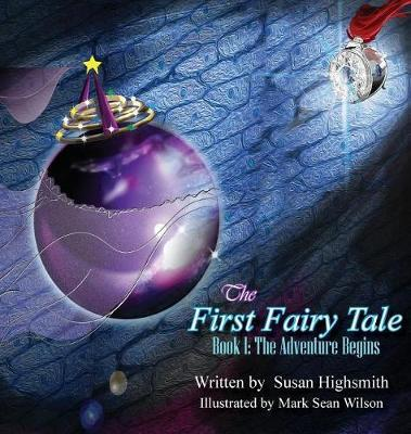 The First Fairy Tale by Susan Highsmith